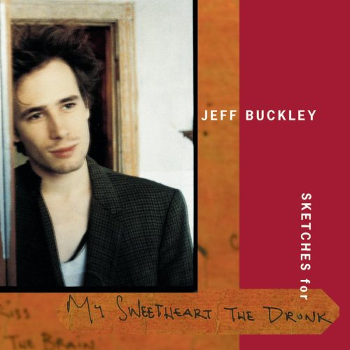 Jeff Buckley - Sketches For My Sweetheart The Drunk (Disc 1) - Zortam Music