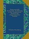 Urgermanische Grammatik: Einführung in Das Vergleichende Studium Der Altgermanischen Dialekte (German Edition)