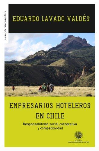 Empresarios hoteleros en Chile: Responsabilidad social corporativa y competitividad (Spanish Edition) PDF