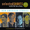 Selected Shorts: New American Stories  by Aleksandar Hemon, Jhumpa Lahiri, Chimamanda Ngozi Adichie, Sherman Alexie Narrated by Boyd Gaines, Rita Wolf, Condola Rashad, B. D. Wong