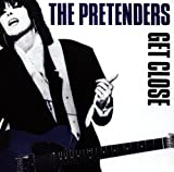 echange, troc The Pretenders - Get Close