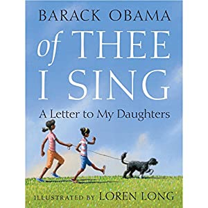 Of Thee I Sing: A Letter to My Daughters | [Barack Obama]
