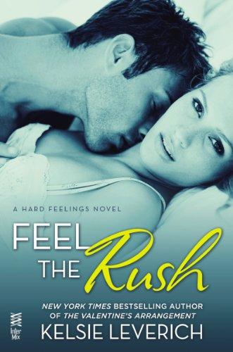 Feel the Rush: A Hard Feelings Novel (InterMix) by Kelsie Leverich