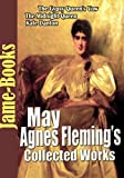 May Agnes Fleming's Collected Works: The Gypsy Queen's Vow, Kate Danton, Edith Percival,  and More! (15 Works)