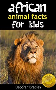 African Animal Facts For Kids: Non-Fiction Book For Preschool, Kindergarten and First Graders (African Animal Picture Books)