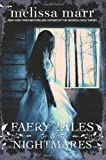Faery Tales & Nightmares (0061852732) by Marr, Melissa