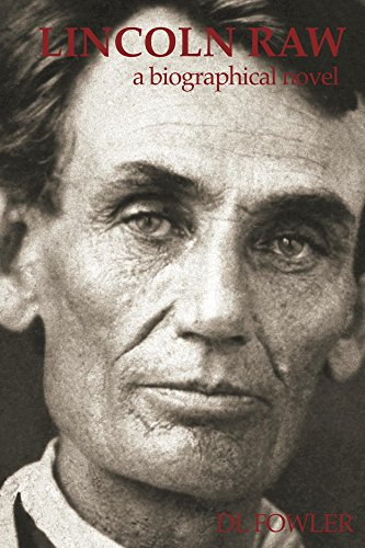 Lincoln Raw-a Biographical Novel by D.l. Fowler ebook deal