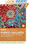Fodor's Puerto Vallarta, 5th Edition:...