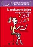 RECHERCHE DE JOB DES PARESSEUSES (LA)