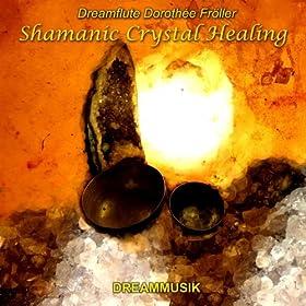 Shamanic Crystal Healing