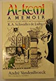 Al-Kemi: Hermetic, Occult, Political and Private Aspects of R. A. Schwaller De Lubicz