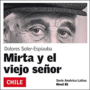 Mirta y el viejo señor [Mirta and the Old Man] Audiobook
