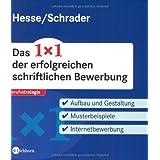 """Das 1x1 der erfolgreichen schriftlichen Bewerbung - Aufbau und Gestaltung. Musterbeispiele. Internetbewerbungvon """"J�rgen Hesse"""""""