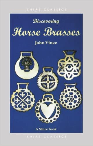 Discovering Horse Brasses (Shire Discovering)