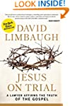 Jesus on Trial: A Lawyer Affirms the...