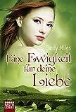 Eine Ewigkeit für deine Liebe: Roman (German Edition)