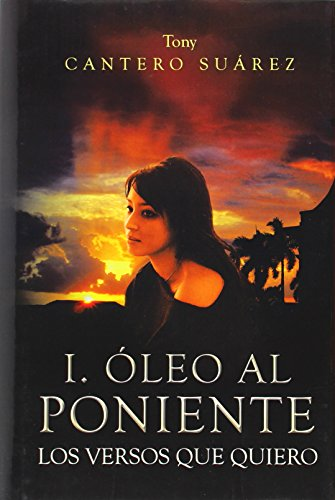 I. Oleo Al Poniente: Los Versos Que Quiero (Spanish Edition)