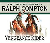 img - for Vengeance Rider: A Ralph Compton Novel by Joseph A. West (Gunfighter) book / textbook / text book
