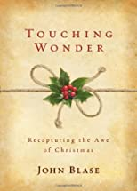 Touching Wonder: Recapturing the Awe of Christmas