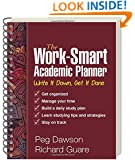The Work-Smart Academic Planner: Write It Down, Get It Done