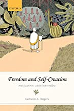 Freedom and Self-Creation Anselmian Libertarianism