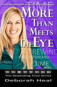 More Than Meets The Eye: An Inspirational Novel Of History, Mystery & Romance by Deborah Heal ebook deal