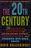 The People's Almanac Presents the Twentieth Century: The Definitive Compendium of Astonishing Events, Amazing People, and Strange-But-True Facts (0316920959) by David Wallechinsky