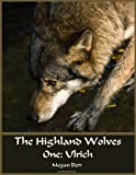 Highland Wolves One: Ulrich