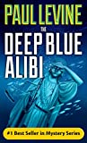 THE DEEP BLUE ALIBI (Solomon vs.Lord Legal Thrillers Book 2)