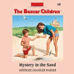 Mystery in the Sand: The Boxcar Children, Book 16   Gertrude Chandler Warner