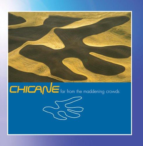 Chicane - Far from maddening crowds - Zortam Music