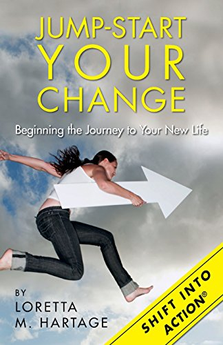 Jump-Start Your Change: Beginning the Journey to Your New Life