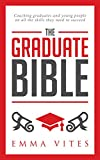 The Graduate Bible- A coaching guide for students and graduates on how to stand out in today's competitive job market.