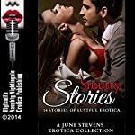 Smutty Stories: 14 Stories of Lustful Erotica. A June Stevens Erotica Collection   June Stevens