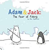 img - for Adam and Jack: The Fear of Fishing (The Unlikely Friendship of Adam and Jack) (Volume 2) book / textbook / text book