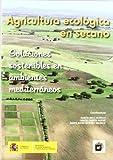 La producción ecológica, según determina el Reglamento CE 834/2007, sería el paradigma de la sostenibilidad, puesto que tiene en alta consideración el trabajo del agricultor que lo aplica y controla las prácticas y técnicas permitidas, recome...