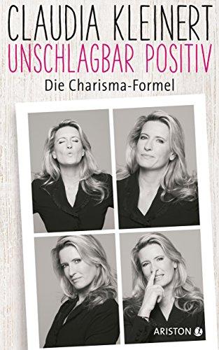 Unschlagbar positiv: Die Charisma-Formel