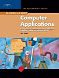 img - for Performing with Computer Applications: Word Processing, Desktop Publishing, Spreadsheets, Database, Presentations, and Web Design (Performing Series) book / textbook / text book