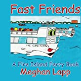 img - for Fast Friends: A Fire Island Ferry Book book / textbook / text book