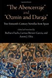 """The Abencerraje"" and ""Ozmin and Daraja"": Two Sixteenth-Century Novellas from Spain"