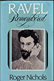 Ravel Remembered (0393307042) by Nichols, Roger