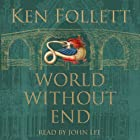 World Without End Hörbuch von Ken Follett Gesprochen von: John Lee
