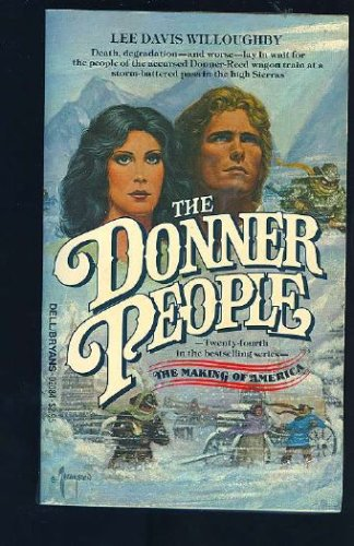Donner People (Making of America Series No. 24), Lee D. Willoughby