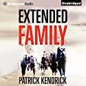 Extended Family Audiobook by Patrick Kendrick Narrated by Todd McLaren