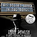 This Doesn't Happen in the Movies: Reed Ferguson Mystery, Book 1 Audiobook by Renee Pawlish Narrated by Johnny Peppers