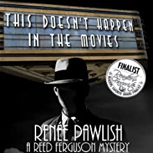 This Doesn't Happen in the Movies: Reed Ferguson Mystery, Book 1 (       UNABRIDGED) by Renee Pawlish Narrated by Johnny Peppers