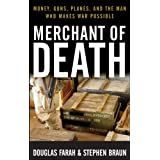Merchant of Death: Money, Guns, Planes, and the Man Who Makes War Possiblepar Douglas Farah