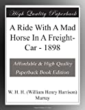 A Ride With A Mad Horse In A Freight-Car - 1898
