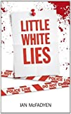 img - for Little White Lies by Ian McFadyen (2012-03-29) book / textbook / text book