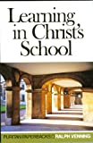 Learning in Christ's School (Puritan Paperbacks) (0851517641) by Venning, Ralph